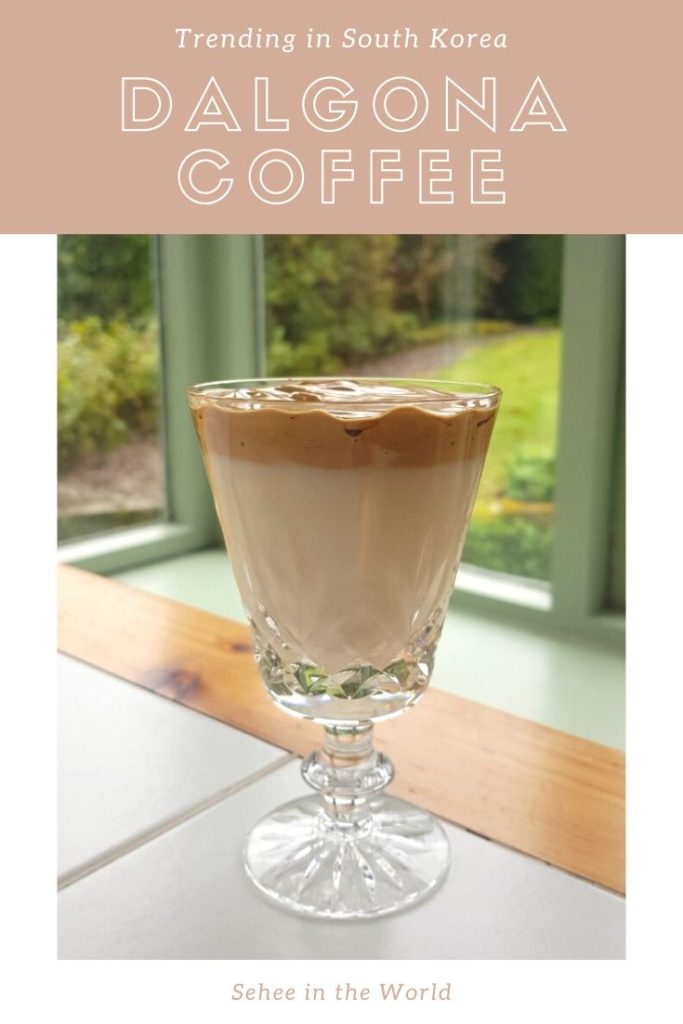 Trending in South Korea - Dalgona Coffee - Sehee in the World - Pinterest Cover Image